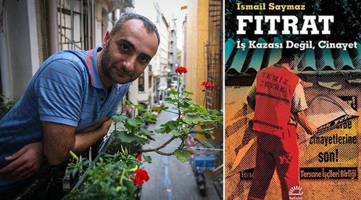 İsmail Saymaz'dan yeni kitap: 'Fıtrat: İş Kazası Değil, Cinayet'